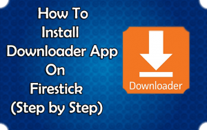 How To Install Downloader on Firestick