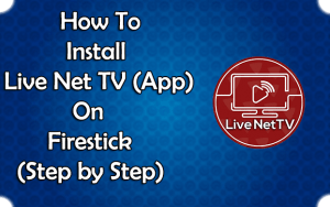 How To Install Live Net TV on Fire TV Stick