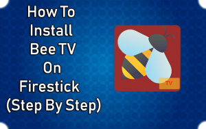 How To Install BeeTV on Firestick