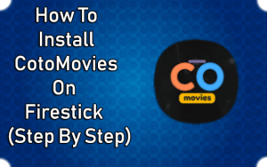 How to install CotoMovies on Firestick