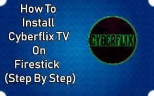 How to install Cyberflix TV on Firestick