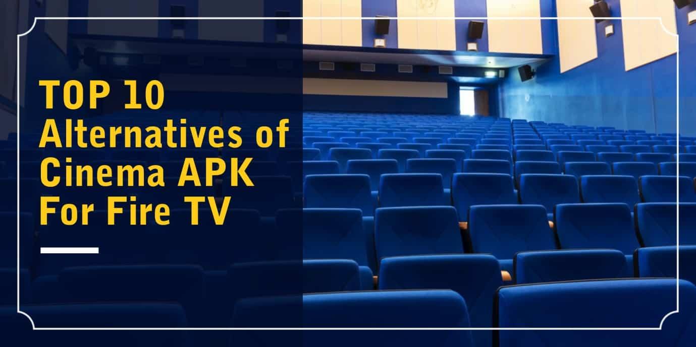 Alternatives of Cinema Apk for FireTV