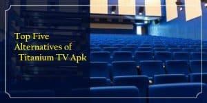 Five Alternatives of Titanium TV