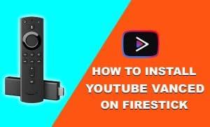 YouTube Vanced For Firestick