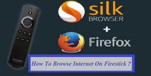 How to Browse the Internet on FireStick