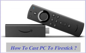 How to Cast PC to Firestick