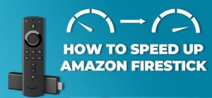 How to Increase Firestick Speed