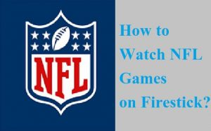 How to Watch NFL Games on Firestick